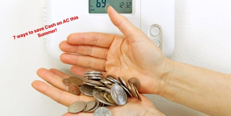 7 ways to save Cash on AC this Summer!